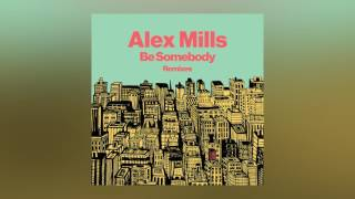 Alex Mills - Be Somebody (Walden Remix) [Cover Art]