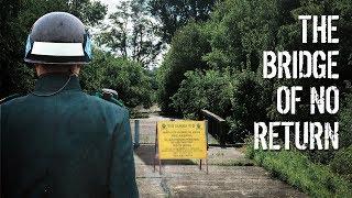The Bridge of No Return - Full Video