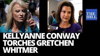 Kellyanne Conway SLAMS Gretchen Whitmer