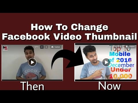 how to change fb video thumbnail with mobile & pc: full explain