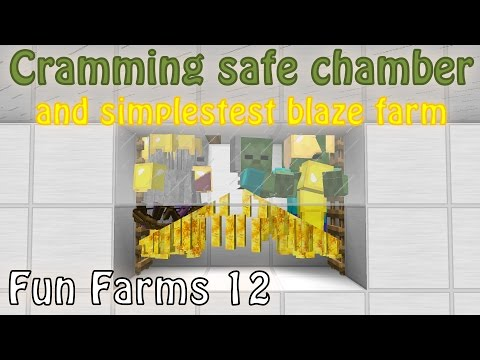Simple mob cramming safe chambers and Simplestest Blaze XP Farm (Fun Farms 12)