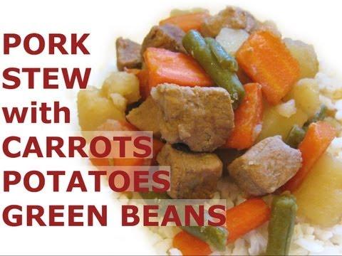 How To Cook Pork Tenderloin Potato Potatoes Carrots Green Beans Stew Recipe Dinner Recipes Jazevox