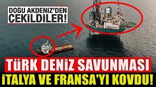 Türkiye,İtalya Ve Fransa'yı Doğu Akdeniz Sularından KOVDU ! (Bakın Nasıl Kaçtılar)