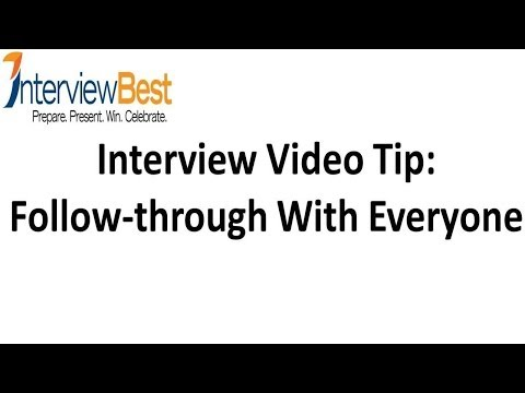 Job Interview Strategy - Follow through With Everyone