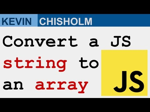 How to turn a JavaScript string into an array - Kevin Chisholm Video