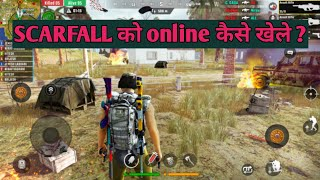 Scarfall Ko Online kaise khele || How To Play Scarfall Game Online || Scarfall Offline ya Online