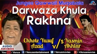 Darwaza Khula Rakhana - Jungee Qawwali Muqabala | Chhote Yusuf Azad & Yasmin Akhtar | JUKEBOX |