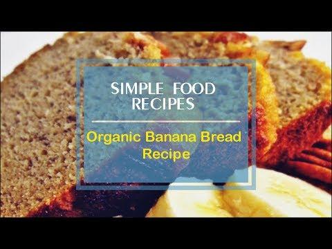 Organic Banana Bread Recipe