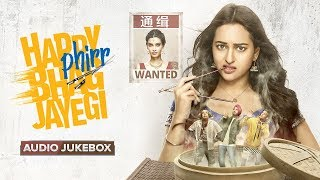 Happy Phirr Bhag Jayegi | Audio Jukebox | Full Album | Sonakshi Sinha, Jimmy Shergill, Jassie, Diana