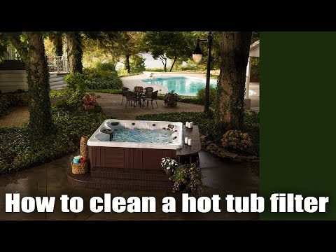 Hot Tub Tutorial - How to clean a hot tub filter