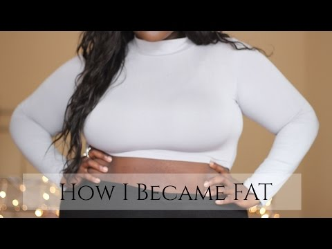 HOW I BECAME FAT | MY STORY