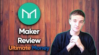 Maker Review - The Ultimate Money Guide To Mkr