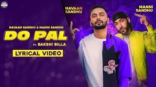 DO PAL (OFFICIAL SONG) | NAVAAN SANDHU | MANNI SANDHU | BAKSHI BILLA | LATEST PUNJABI SONGS 2019