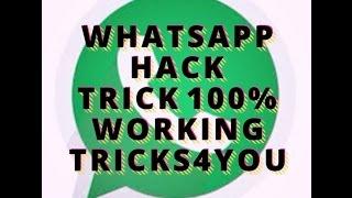 Whatsapp Hack TRICK 1 of 3 Hindi 100%working