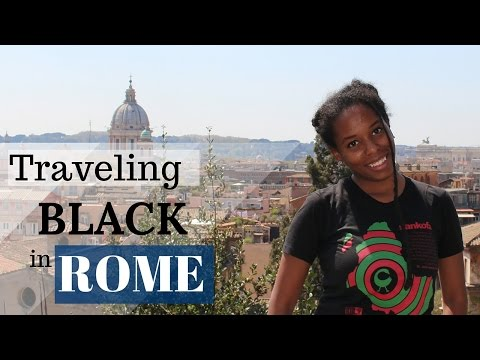Traveling While Black: Rome, Italy⎜Prostitute? Racism?