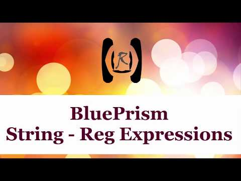 BluePrism - String Reg Expressions || Reality & Useful