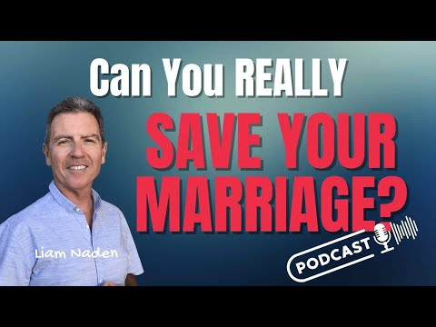 002 - Can You REALLY Save YOUR Marriage?