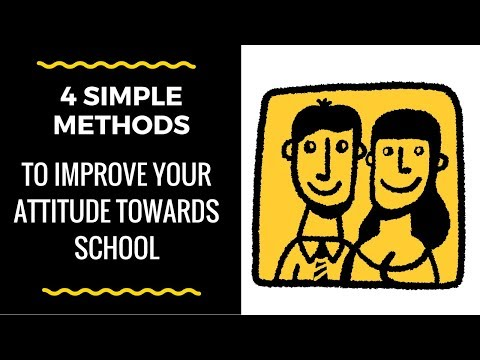 Hate School? 4 simple activities to improve your attitude about school