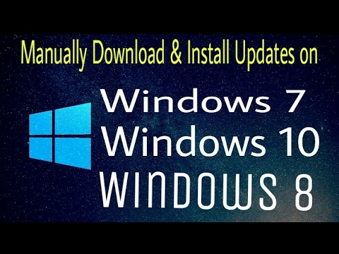 How to Download & Install Windows Updates Manually | 2017 | Windows 7/8/10