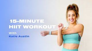 15-Minute Intense At-Home HIIT Workout With Katie Austin