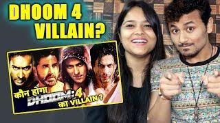 DHOOM 4 VILLAIN? | Salman Khan, Shahrukh, Ajay Devgn, Akshay Kumar