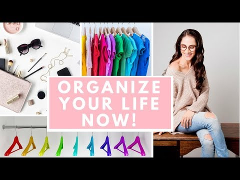 7 EASY WAYS TO ORGANIZE YOUR LIFE NOW!