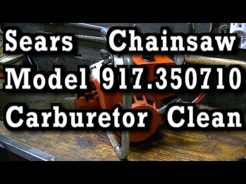 Sears Chainsaw Model 917.350710 Carburetor Clean, Rebuild and RUN