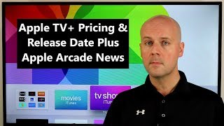 CCT - Apple TV+ Pricing & Release Date Plus Apple Arcade News
