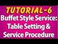 Buffet Style Service : Table Setting & Service Procedure (Tutorial 6)