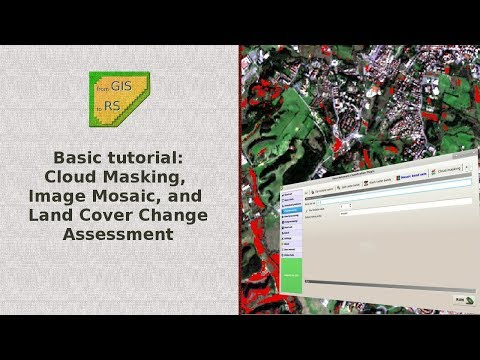 Cloud Masking, Image Mosaic, and Land Cover Change Location