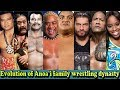 WWE Anoai Family Evolution From 1 To 16 Members Peter Maivia Roman Reigns