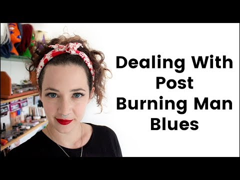 Tips for Dealing With Post Burning Man Blues (Decompression)