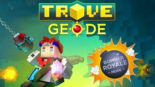 Trove Geode - Bomber Royale!!