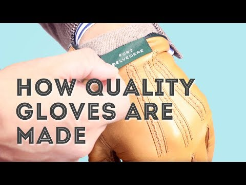 How High-End Leather Gloves Are Made - Handmade Quality Men's Dress Gloves from Fort Belvedere