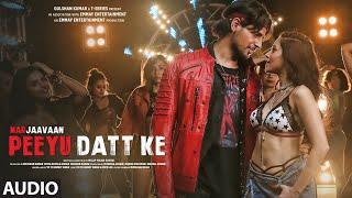 Peeyu Datt Ke Full Audio   Marjaavaan   Yo Yo Honey Singh   Sidharth Malhotra, Nushrat Bharucha