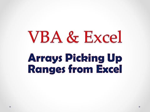 VBA & Excel Lesson 3: Arrays Picking Up Ranges from Excel