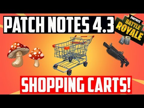 Fortnite Patch Notes 4.3 - Shopping Carts! Clean up in isle 3!