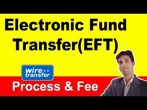Electronic Fund Transfer (EFT) and Wire Transfer Explained in hindi