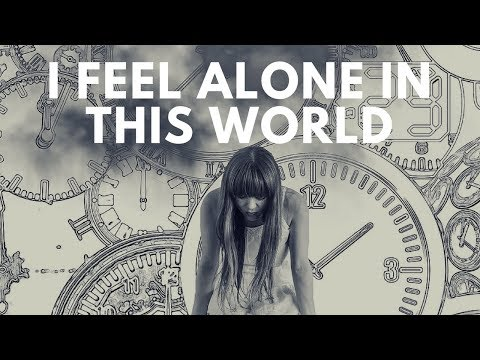 I Feel Alone in this World 🌎 - MUST WATCH !!!