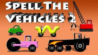 Spell The Vehicles 2 - Spell Construction Vehicles Electric Car and Inchworm
