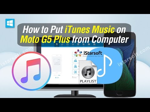 How to Put iTunes Music on Moto G5 Plus from Computer