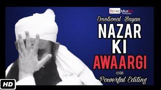 Emotional Bayan with Powerful Editing ┇ Nazar ki Awaargi ┇ Molana Tariq Jameel