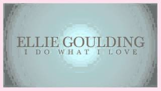 Ellie Goulding - I Do What I Love (snippet)