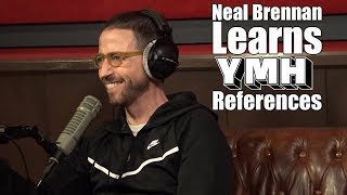 Neal Brennan Learns YMH References - YMH Highlight