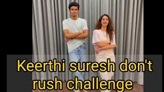 #keerthisuresh #don'trush Keerthi suresh don't rush challenge ||