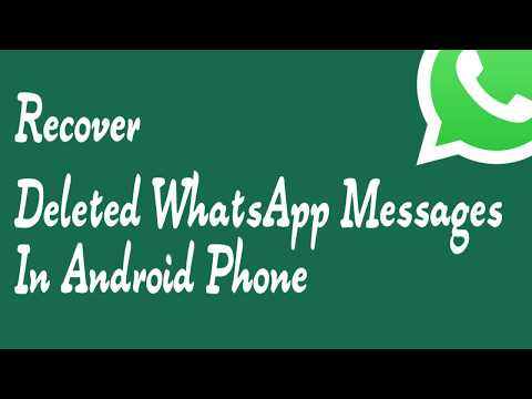 How To Recover Deleted WhatsApp Messages In Android Phone