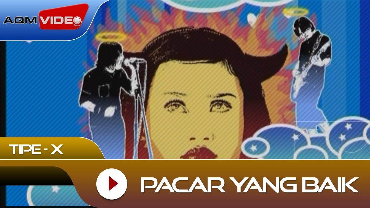 Download Tipe-X - Pacar Yang Baik | Official Video MP3 Gratis