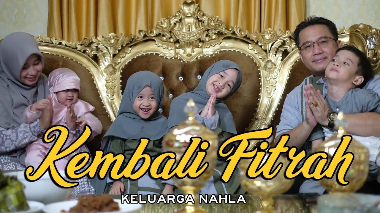KEMBALI FITRAH (MEDLEY) - KELUARGA NAHLA