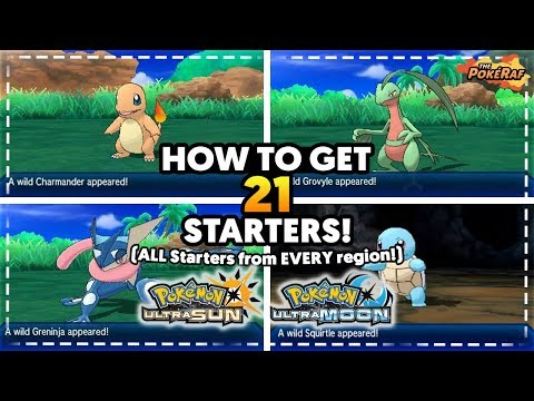 How To Get ALL 21 STARTER Pokémon in Pokémon Ultra Sun and Ultra Moon! How To Get 3 Starters!