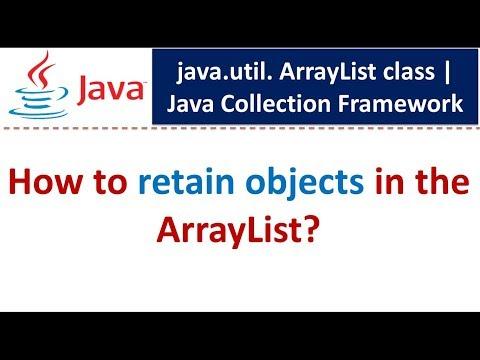 Java : Collection Framework : ArrayList (Retain Objects)